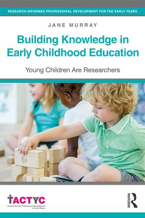 Building Knowledge in Early Childhood Education: Young Children Are Researchers (Paperback) book cover