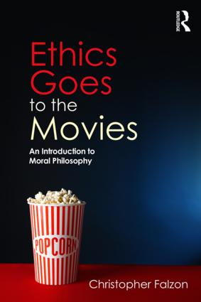 Ethics Goes to the Movies: An Introduction to Moral Philosophy book cover