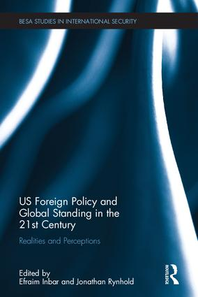 US Foreign Policy and Global Standing in the 21st Century: Realities and Perceptions, 1st Edition (Hardback) book cover