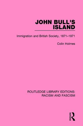 John Bull's Island: Immigration and British Society, 1871-1971, 1st Edition (Paperback) book cover