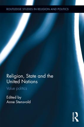 Religion, State and the United Nations: Value Politics book cover