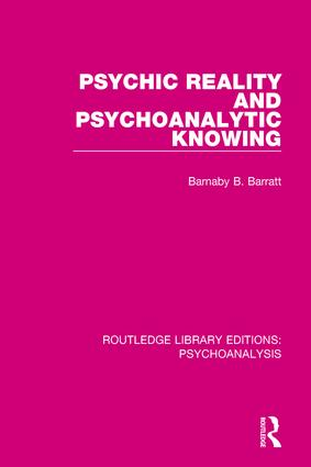 Psychic Reality and Psychoanalytic Knowing book cover