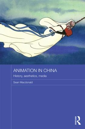 Animation in China: History, Aesthetics, Media book cover
