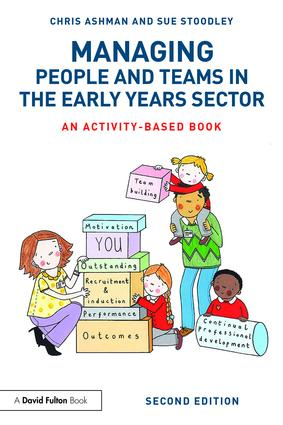 Managing People and Teams in the Early Years Sector: An activity-based book, 2nd Edition (Paperback) book cover