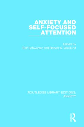 Anxiety and Self-Focused Attention: 1st Edition (Paperback) book cover
