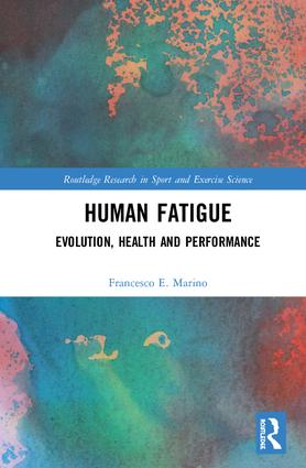 Human Fatigue: Evolution, Health and Performance book cover