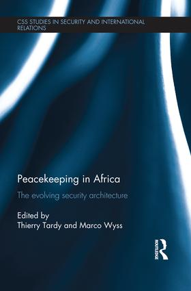 Peacekeeping in Africa: The evolving security architecture, 1st Edition (Paperback) book cover