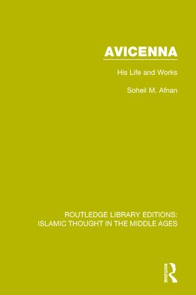 Avicenna: His Life and Works book cover