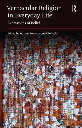 Vernacular Religion in Everyday Life: Expressions of Belief, 1st Edition (Paperback) book cover