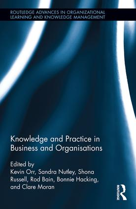 Knowledge and Practice in Business and Organisations: 1st Edition (Hardback) book cover