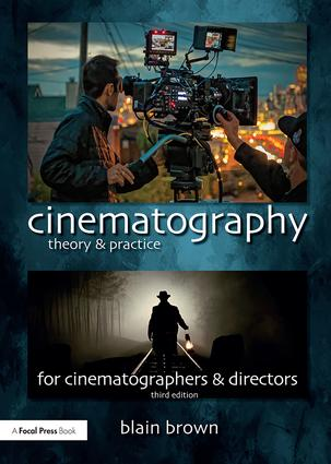 Cinematography: Theory and Practice: Image Making for Cinematographers and Directors, 3rd Edition (Paperback) book cover