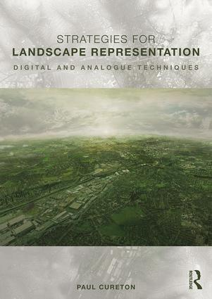 Strategies for Landscape Representation: Digital and Analogue Techniques, 1st Edition (Paperback) book cover
