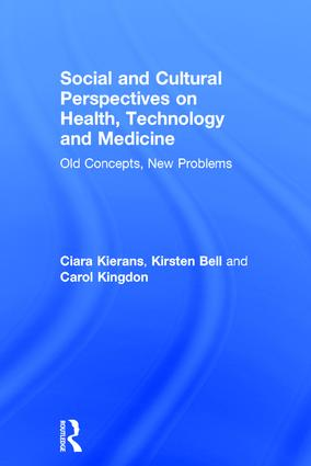 Social and Cultural Perspectives on Health, Technology and Medicine: Old Concepts, New Problems (Hardback) book cover