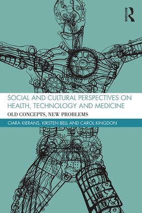 Social and Cultural Perspectives on Health, Technology and Medicine: Old Concepts, New Problems book cover