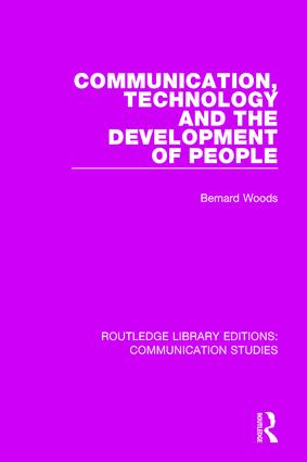 Communication, Technology, and the Development of People: 1st Edition (Hardback) book cover