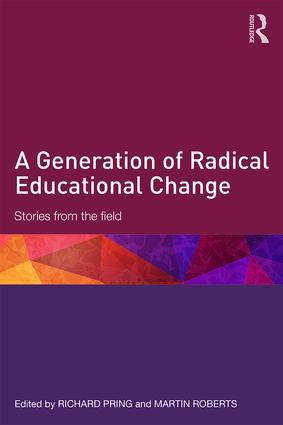 A Generation of Radical Educational Change: Stories from the field, 1st Edition (Paperback) book cover