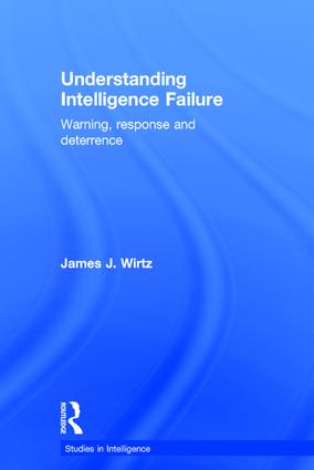 Understanding Intelligence Failure: Warning, Response and Deterrence book cover
