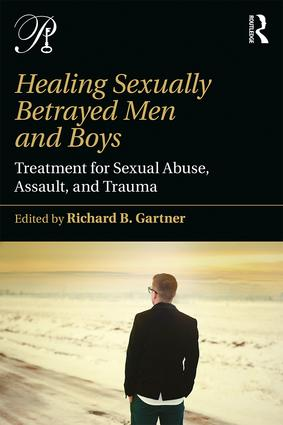 Healing Sexually Betrayed Men and Boys: Treatment for Sexual Abuse, Assault, and Trauma book cover