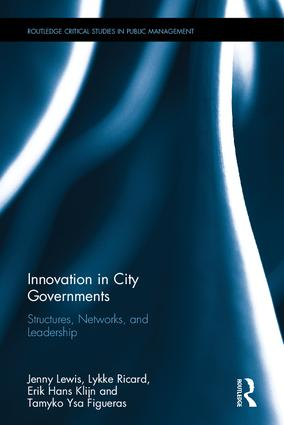 Innovation in City Governments: Structures, Networks, and Leadership book cover