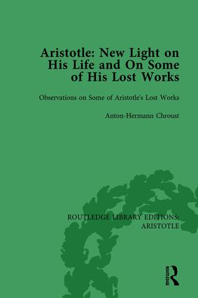 Aristotle: New Light on His Life and On Some of His Lost Works, Volume 2: Observations on Some of Aristotle's Lost Works book cover