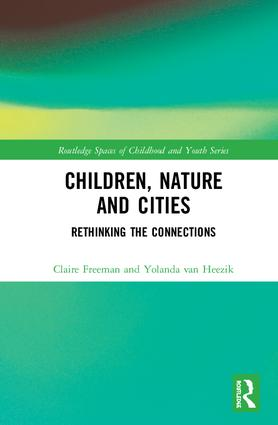Children, Nature and Cities: Rethinking the Connections, 1st Edition (Hardback) book cover