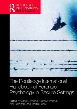 The Routledge International Handbook of Forensic Psychology in Secure Settings book cover