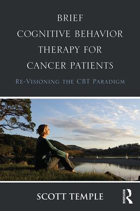 Brief Cognitive Behavior Therapy for Cancer Patients: Re-Visioning the CBT Paradigm, 1st Edition (Paperback) book cover