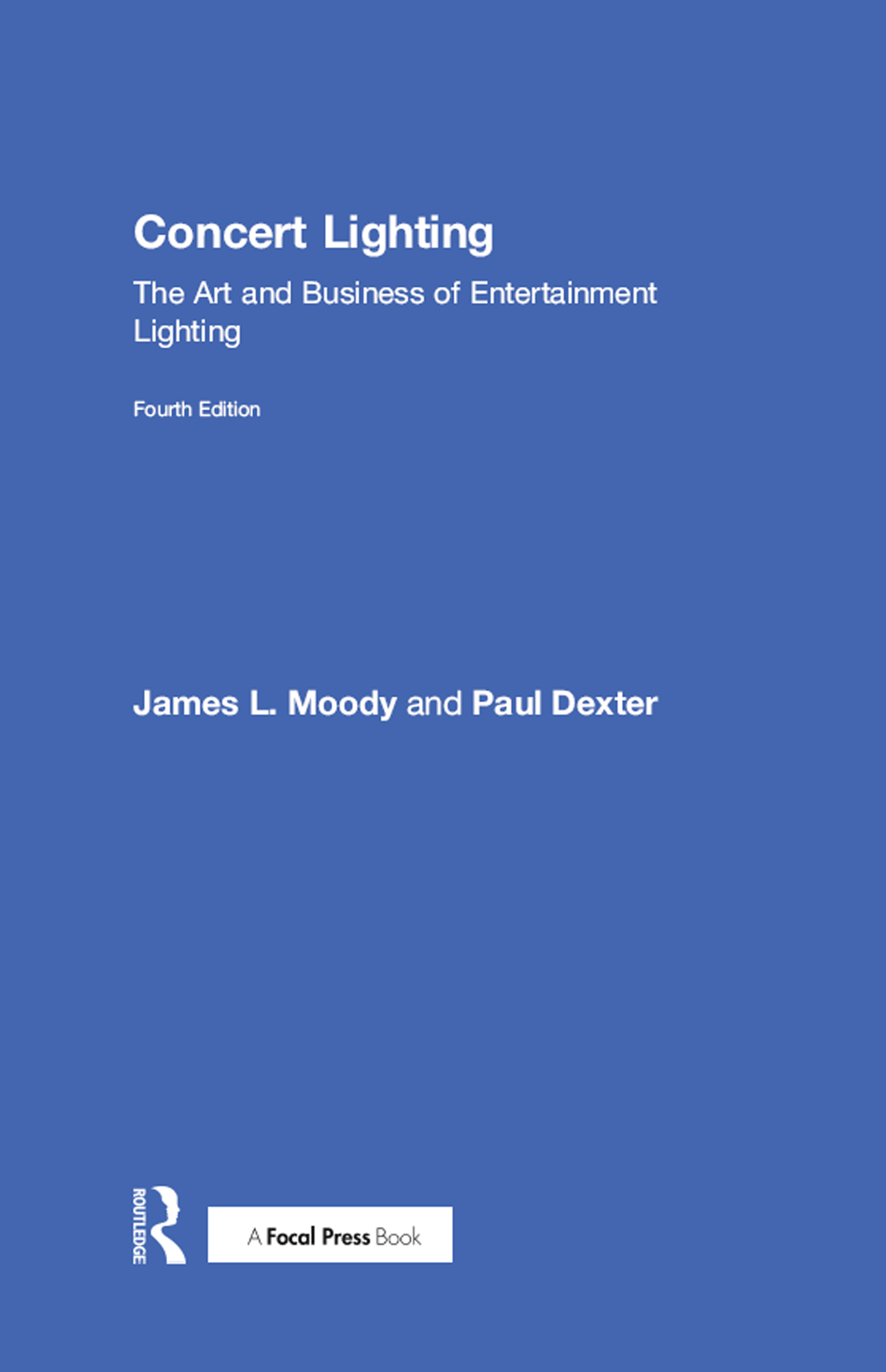 Concert Lighting: The Art and Business of Entertainment Lighting, 4th Edition (Hardback) book cover