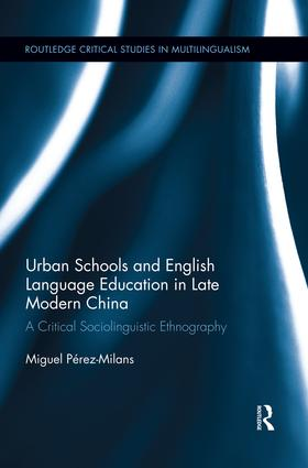 Urban Schools and English Language Education in Late Modern China: A Critical Sociolinguistic Ethnography book cover