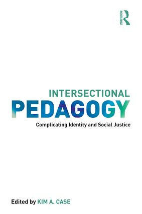 Intersectional Pedagogy: Complicating Identity and Social Justice, 1st Edition (Paperback) book cover