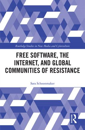 Free Software, the Internet, and Global Communities of Resistance book cover