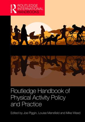 Routledge Handbook of Physical Activity Policy and Practice (Hardback) book cover