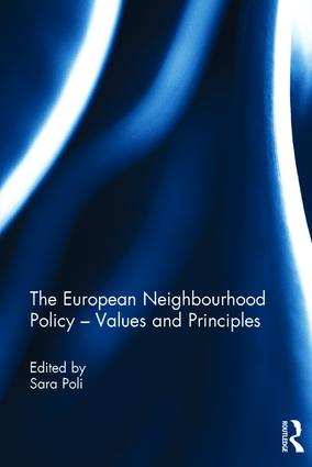 The European Neighbourhood Policy - Values and Principles: 1st Edition (Hardback) book cover