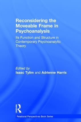 Reconsidering the Moveable Frame in Psychoanalysis: Its Function and Structure in Contemporary Psychoanalytic Theory, 1st Edition (Hardback) book cover