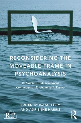 Reconsidering the Moveable Frame in Psychoanalysis: Its Function and Structure in Contemporary Psychoanalytic Theory book cover