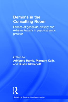 Demons in the Consulting Room: Echoes of Genocide, Slavery and Extreme Trauma in Psychoanalytic Practice, 1st Edition (Hardback) book cover