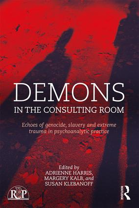 Demons in the Consulting Room: Echoes of Genocide, Slavery and Extreme Trauma in Psychoanalytic Practice book cover