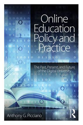 Online Education Policy and Practice: The Past, Present, and Future of the Digital University (Paperback) book cover