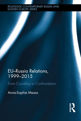 EU-Russia Relations, 1999-2015: From Courtship to Confrontation (Hardback) book cover