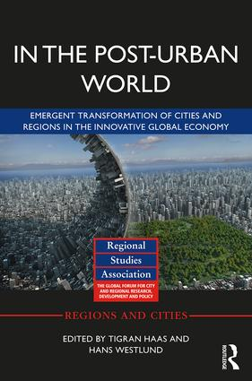 In The Post-Urban World: Emergent Transformation of Cities and Regions in the Innovative Global Economy, 1st Edition (Hardback) book cover