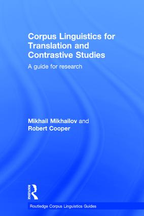 Corpus Linguistics for Translation and Contrastive Studies: A guide for research, 1st Edition (Hardback) book cover