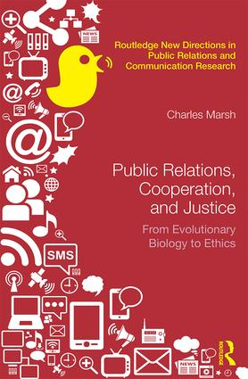 Public Relations, Cooperation, and Justice: From Evolutionary Biology to Ethics book cover