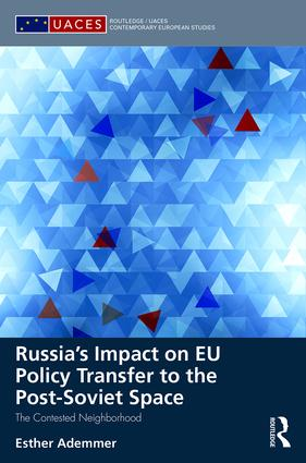 Russia's Impact on EU Policy Transfer to the Post-Soviet Space: The Contested Neighborhood, 1st Edition (Hardback) book cover