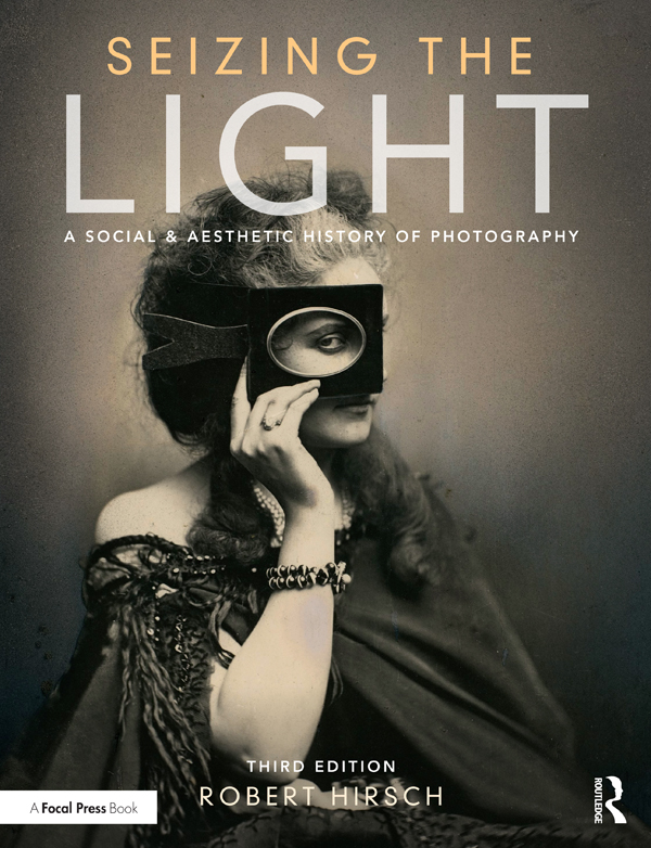 Seizing the Light: A Social & Aesthetic History of Photography book cover
