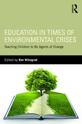 Education in Times of Environmental Crises: Teaching Children to Be Agents of Change, 1st Edition (Paperback) book cover