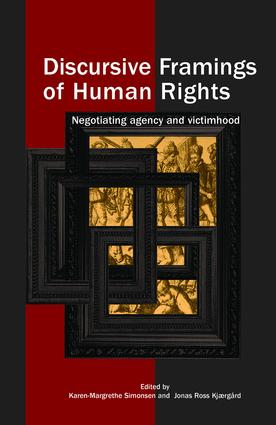 Discursive Framings of Human Rights: Negotiating Agency and Victimhood book cover