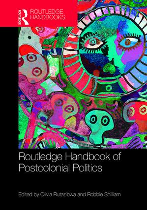 Routledge Handbook of Postcolonial Politics book cover