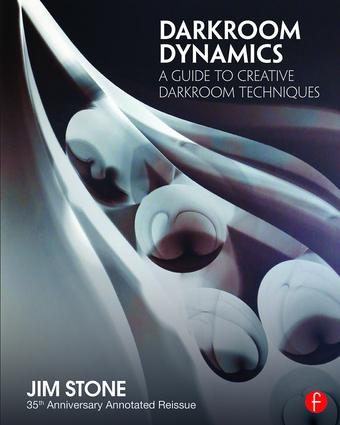 Darkroom Dynamics: A Guide to Creative Darkroom Techniques - 35th Anniversary Annotated Reissue book cover