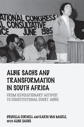 Albie Sachs and Transformation in South Africa: From Revolutionary Activist to Constitutional Court Judge, 1st Edition (Paperback) book cover