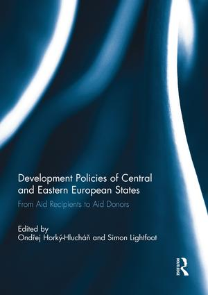 Development Policies of Central and Eastern European States: From Aid Recipients to Aid Donors book cover